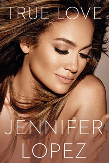 """Jennifer Lopez lanza libro """"True Love"""" en Octubre"""